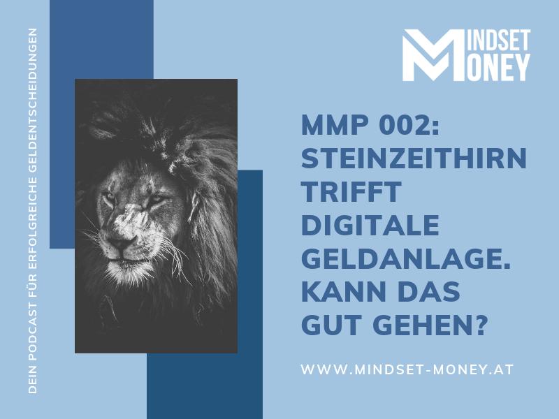 MMP 002_Steinzeithirn_und_digitale_Geldanlage