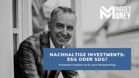 Interview mit Dr. Josef Obergantschnig über nachhaltige Investments.